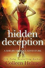 Hidden Deception: A Shelby Nichols Adventure: Volume 9
