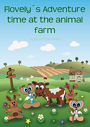 Flovely´s Adventure time at the animal farm: A hilarious ebook adventure with farm animals for children ages 4-8 (English Edition)