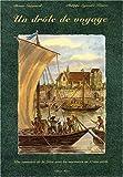 Un drôle de voyage. Une remontée de la Loire avec les mariniers au XVIIème siècle