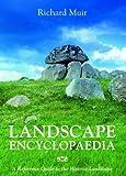 Landscape Encyclopaedia: A Reference to the Historic Landscape: A Reference Guide to the Historic Landscape