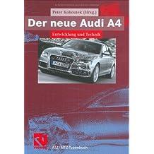 Der neue Audi A4: Entwicklung und Technik (ATZ/MTZ-Typenbuch)