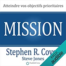 Mission. Atteindre vos objectifs prioritaires