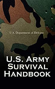 U.S. Army Survival Handbook: Find Water & Food in Any Environment, Master Field Orientation and Learn How