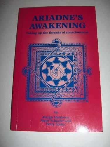 Ariadne's Awakening: Taking Up the Threads of Consciousness (Lifeways) by Margli Matthews (1990-06-02)