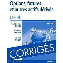 Options, futures et autres actifs dérivés 9e édition : Corrigés