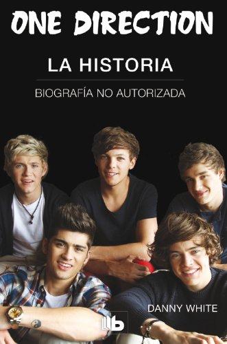 One Direction. La historia (B DE BOLSILLO) por Danny White