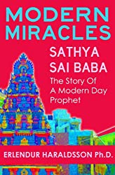 Modern Miracles:The Story of Sathya Sai Baba: A Modern Day Prophet (English Edition)