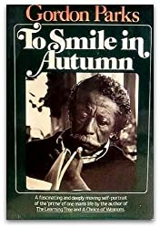 To Smile in Autumn: A Memoir by Gordon Parks (1979-12-01)