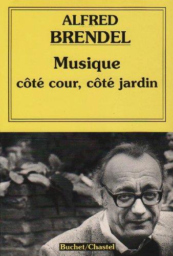 Musique côté cour-côté jardin par Alfred Brendel