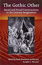 The Gothic Other: Racial and Social Constructions in the Literary Imagination