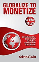 Globalize to Monetize by Gabriela Taylor (2013-07-10)