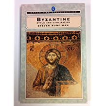 Style And Civilization: Byzantine (Pelican History of Art)