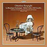 """Respighi: Boutique Fantasque (La Boutique Fantasque/ Suite """"""""Gli Uccelli"""""""")"""