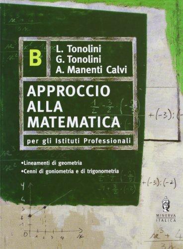 Approccio alla matematica. Geometria. Vol. B. Per gli Ist. professionali