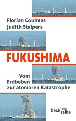 Fukushima: Vom Erdbeben zur atomaren Katastrophe (Beck'sche Reihe)