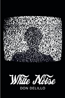White Noise (Picador 40th Anniversary Edition) (Picador 40th Anniversary Editn) by [DeLillo, Don]