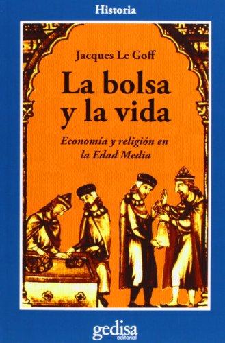 La bolsa y la vida: Economía y religión en la Edad Media (CLA-DE-MA Historia)