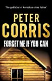 Forget Me If You Can (Cliff Hardy series) by Peter Corris (2015-06-01)