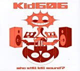 Songtexte von Kid606 - Who Still Kill Sound?