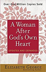 A Woman After God's Own Heart? by Elizabeth George (2015-02-01)