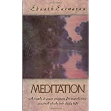 Meditation: A Simple Eight-Point Program for Translating Spiritual Ideals Into Daily Life by Eknath Easwaran (1991-09-02)