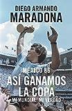 Mexico 86: Así Ganamos La Copa