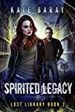 Spirited Legacy (Lost Library Book 2) (English Edition)