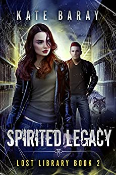 Spirited Legacy (Lost Library Book 2) (English Edition) par [Baray, Kate]