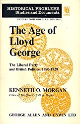 Age of Lloyd George: Liberal Party and British Politics, 1890-1929 (Unwin University Books)