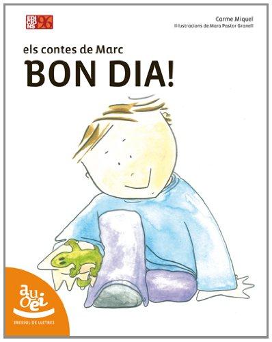 Bon dia: Els contes de Marc (Bressol de lletres)
