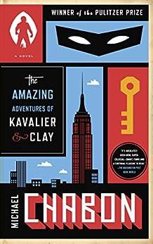The Amazing Adventures of Kavalier & Clay (with bonus content): A Novel par [Chabon, Michael]