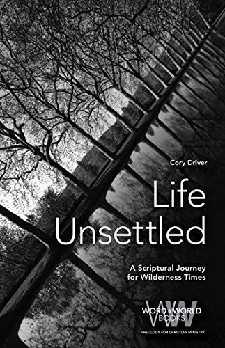 Life Unsettled: A Scriptural Journey for Wilderness Times (Word & World) (English Edition)