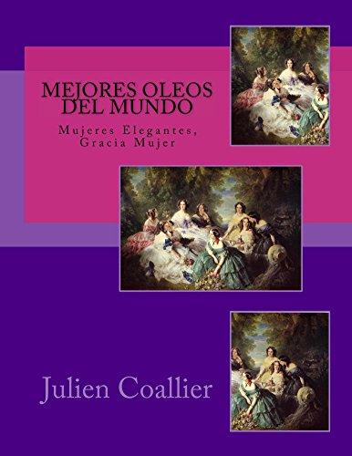 Mejores Oleos del Mundo: Mujeres Elegantes, Gracia Mujer por Julien Coallier