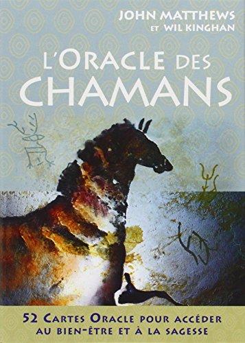 L'oracle des chamans : 52 cartes Oracle pour accéder au bien-être et à la sagesse par John Matthews