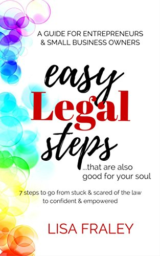 Easy Legal Steps...That Are Also Good For Your Soul: 7 Steps to Go From Stuck & Scared of the Law to Confident & Empowered (English Edition)