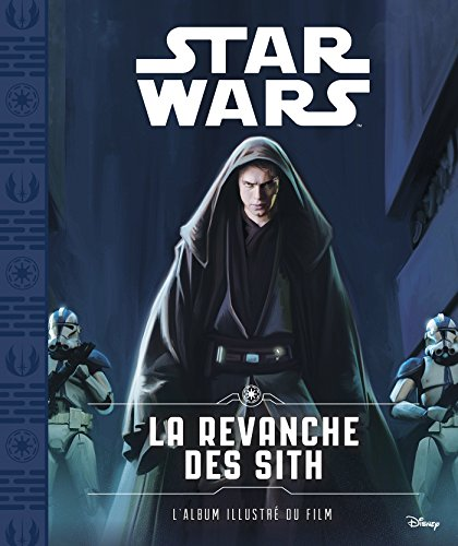 STAR WARS - Album - Episode III - La revanche des Siths