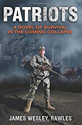 Patriots: A Novel of Survival in the Coming Collapse by James Wesley Rawles (2009-04-07)