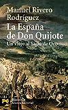 La España de Don Quijote: Un viaje al Siglo de Oro: 4234 (El Libro De Bolsillo - Historia)