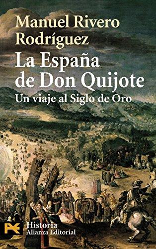 La España de Don Quijote: Un viaje al Siglo de Oro: 4234 (El Libro De Bolsillo - Historia) por Manuel Rivero Rodríguez
