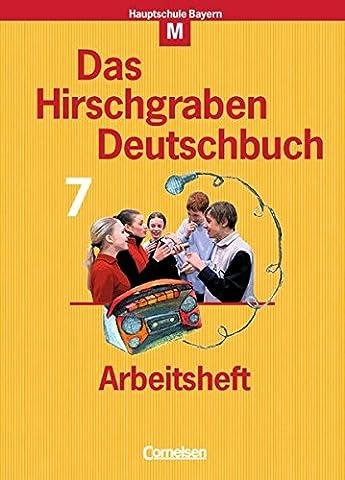 Das Hirschgraben Deutschbuch - Mittelschule Bayern: 7. Jahrgangsstufe - Arbeitsheft mit Lösungen: Für M-Klassen