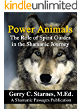 Power Animals: The Role of Spirit Guides in the Shamanic Journey (English Edition)