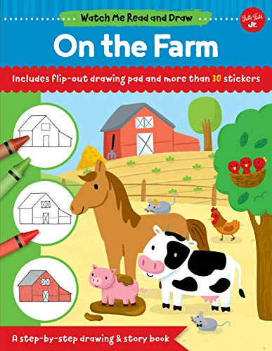 Watch Me Read and Draw: On the Farm: A step-by-step drawing & story book - Includes flip-out drawing pad and more than 30 stickers