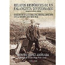 """Relatos históricos de un falangista divisionario: Combatiente en la Guerra Civil Española (1936-1939) y en la """"División Azul"""" (1941-1943)"""