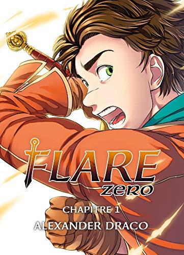 Couverture du livre Flare Zero chapitre 01 : Alexander Draco