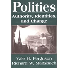 Polities: Authority, Identities and Change (Studies in International Relations) by Yale H. Ferguson (1996-04-30)