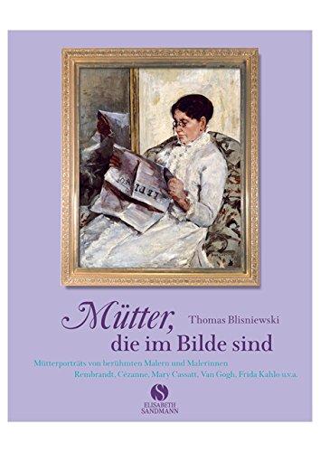 mtter-die-im-bilde-sind-mtterportrts-von-berhmten-malern-und-malerinnen-rembrandt-czanne-mary-cassat