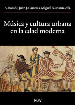 Música y cultura urbana en la Edad Moderna (Oberta)