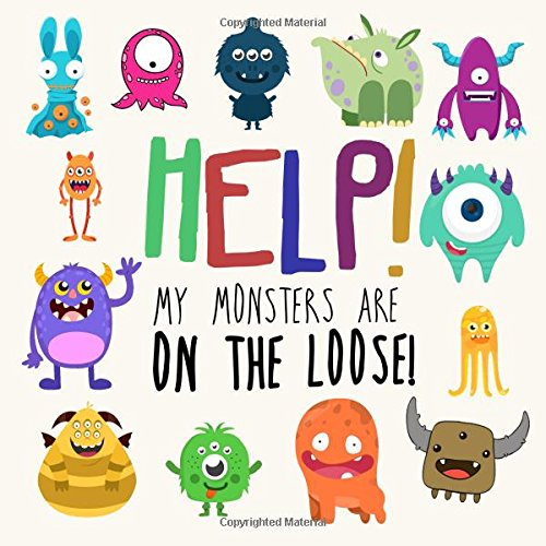 Help! My Monsters Are on the Loose!: A Where's Wally Style Book for 2-4 Year Olds