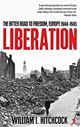 Liberation: The Bitter Road to Freedom, Europe 1944-1945