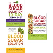 blood sugar solution collection 3 books set by mark hyman (10-day detox diet: activate your body's natural ability to burn fat and lose up to 10lbs in 10 days, the blood sugar solution: the bestselling programme for preventing diabetes, losing weight and feeling great, 10-day detox diet cookbook: lose up to 10lb in 10 days and stay healthy for life)